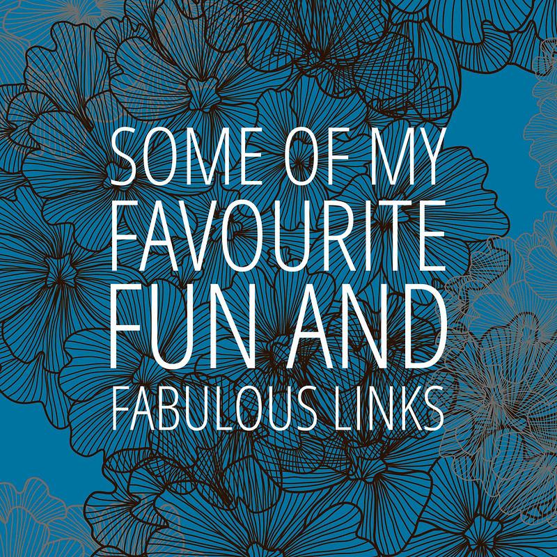 Favourite Fun and Fabulous links