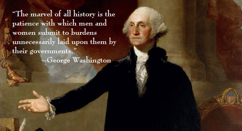"""The marvel of all history is the patience…"" –George Washington"