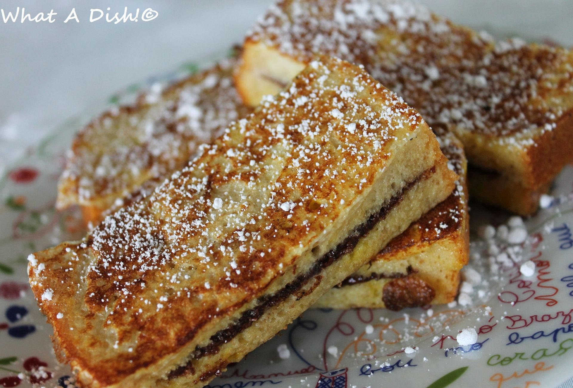 What A Dish!: Nutella Stuffed French Toast Sticks