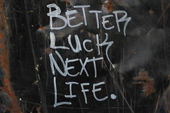 Better Luck Next Life.
