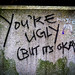 You are ugly (but it´s ok), #StreetArt @ Bristol, UK by Xocoatzín