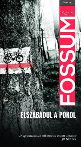 Karin Fossum: Elszabadul a pokol (Scolar, 2016)