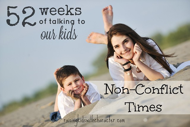 52 Weeks of Talking to Our Kids: Non-Conflict Times