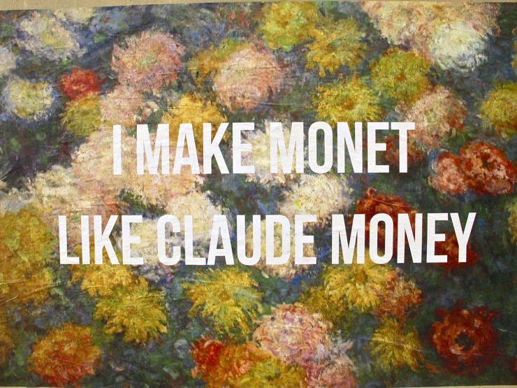 I make Monet like Claude Money