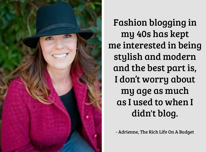 Adrienne, The Rich Life On A Budget on being a 40+ fashion blogger
