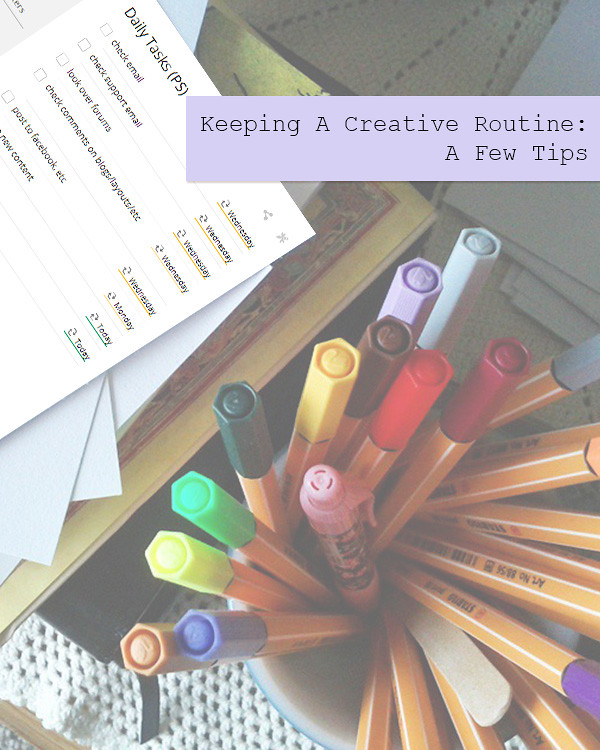 Keeping A Creative Routine: A Few Tips