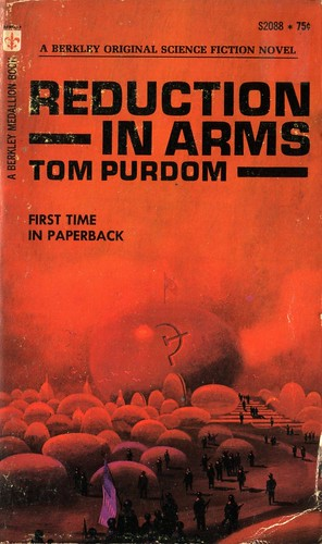 Reduction in Arms by Tom Purdom. Berkley Medallion 1971. Cover artist Paul Lehr