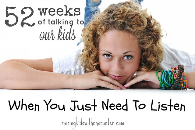 52 Weeks of Talking to Our Kids When You Just Need to Listen