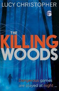 12891845445 c0695523be o The Killing Woods by Lucy Christopher