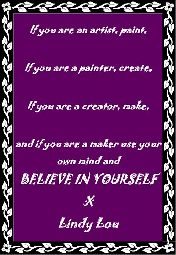 Believe in yourself by Lindy Lou's Shabby Chic Workshop