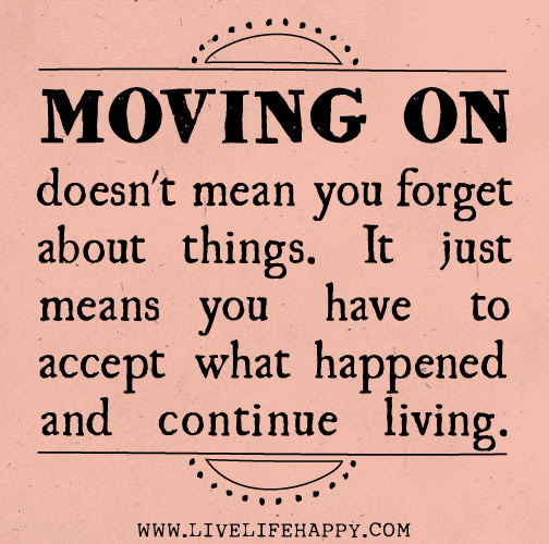Moved On Quotes: Moving On Doesn't Mean You Forget