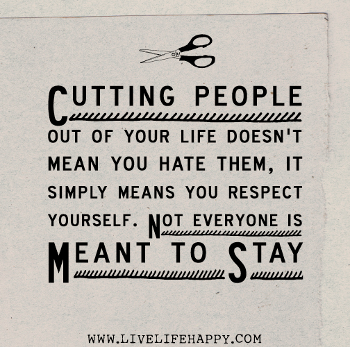 Quotes About Mean People: Cutting People Out Of Your Life Doesn't Mean You Hate Them