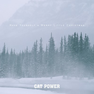 Cat Power - Have Yourself a Merry Little Christmas