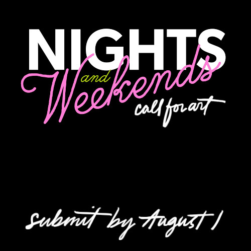NightsWeekends_Callforart