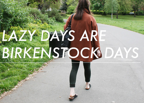 Lazy Days are Birkenstock Days