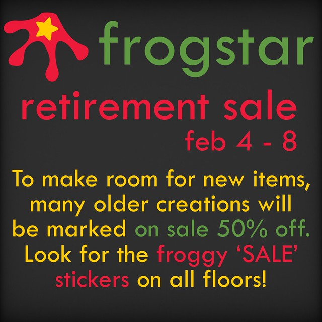Frogstar Retirement Sale