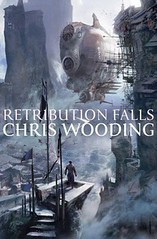 Retribution Falls (Tales of the Ketty Jay #1) by Chris Wooding