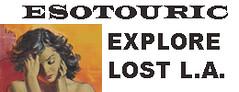 esotouric explore lost l.a. banner