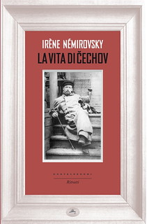 La vita di Cechov Irène Némirovsky