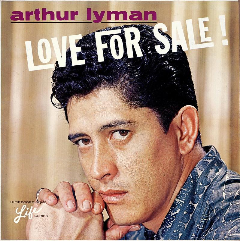 Arthur Lyman Love For Sale Flickr Photo Sharing - 15769833738_ed453b49a8_c