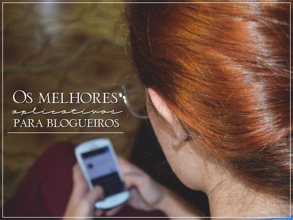 Os melhores aplicativos para blogueiros