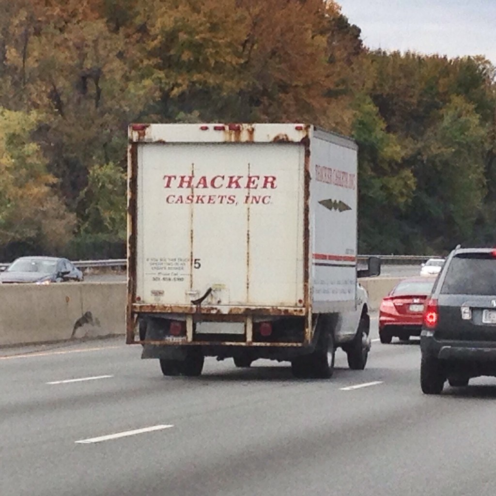 Appropriately drove to work behind a casket truck today. [Flickr]