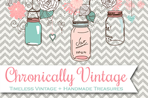 Chronically Vintage | Timeless Vintage + Handmade Treasures