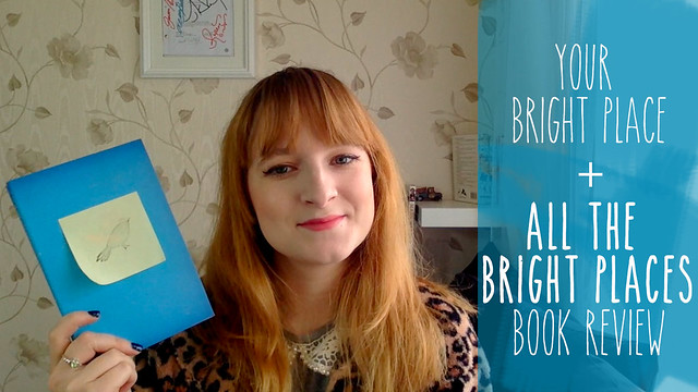 Your Bright Place & All The Bright Places book review