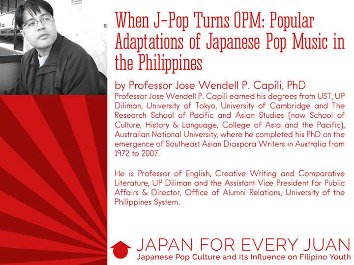 Japan for Every Juan: Japan Pop Culture and Its Influences on Filipino Youth Jose Wendell P. Capili