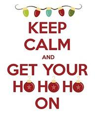 keep calm and get your ho ho ho on