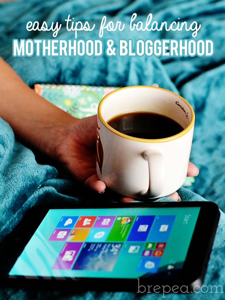 Easy tips for balancing motherhood and bloggerhood.