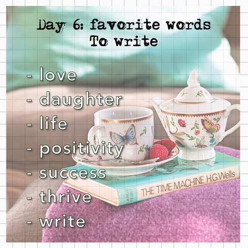 Day 6: favourite words to write