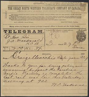 Telegram to Prime Minister John A. Macdonald announcing the completion of the Canadian Pacific Railway / Télégramme adressé au premier ministre John A. Macdonald annonçant l'achèvement du Chemin de fer Canadien Pacifique
