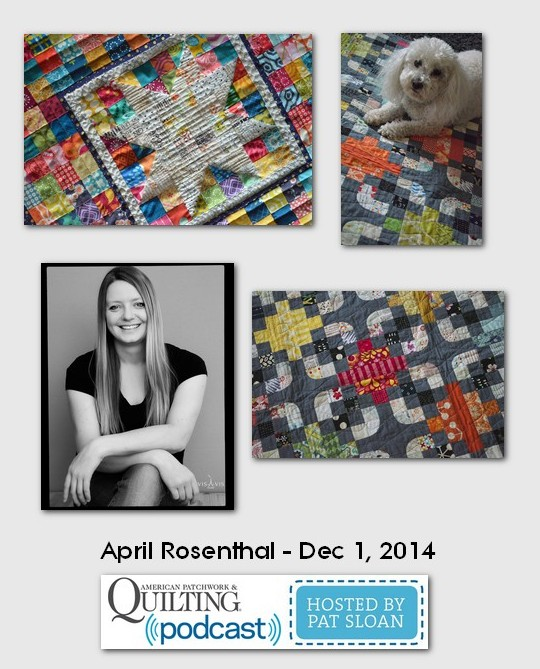American Patchwork and Quilting Pocast  April Rosenthal Dec 2014