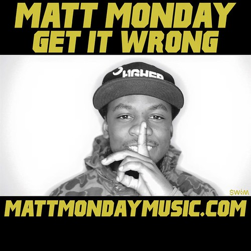 "Matt Monday (@_MondayMusic) -- ""Get It Wrong"""