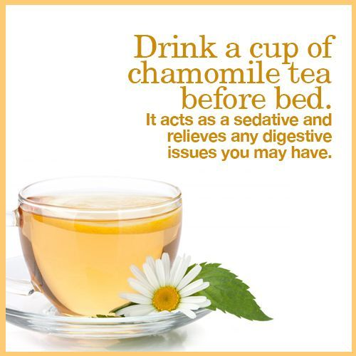 #Drink a #cup of #chamomile #tea before #bed. It acts as a #sedative and relieves any #digestive #issues #you may have