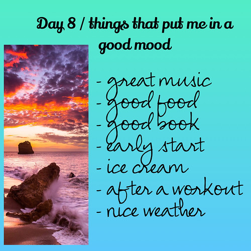 Day 8: things that put me in a good mood