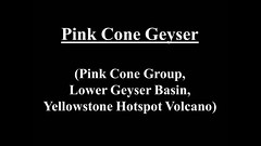 Pink Cone Geyser (13 July 2014 & 12 August 2014) (HD)