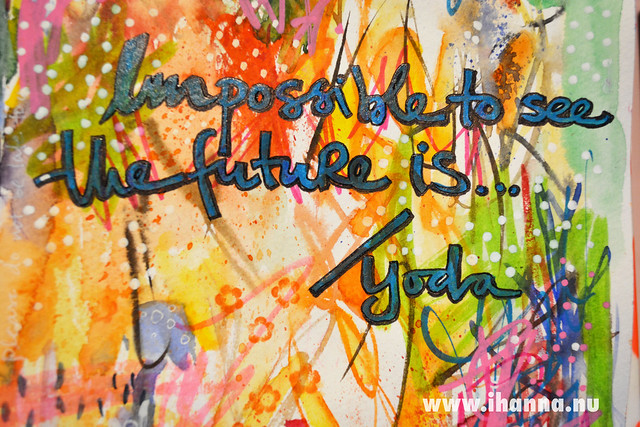 Art Journal Detail: Impossible to see the future is - a Yoda quote lettered by iHanna