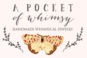 A Pocket of Whimsy | Handmade Whimsical Jewelry