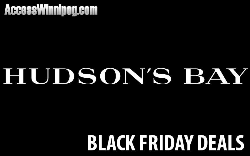 ab6c8817bba4 Hudson's Bay Black Friday Deals 2018 - Access Winnipeg