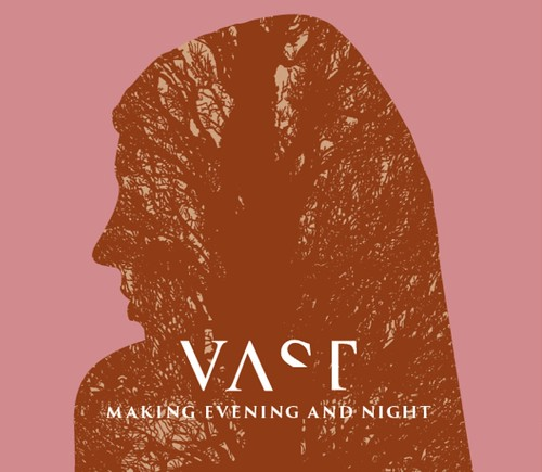 Vast‎- Making Evening And Night
