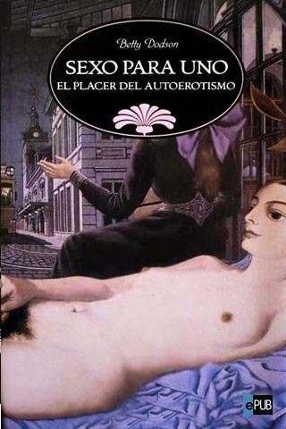 Sexo para Uno - Betty Dodson