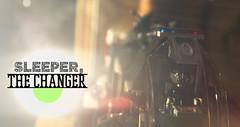 SLEEPER, THE CHANGER
