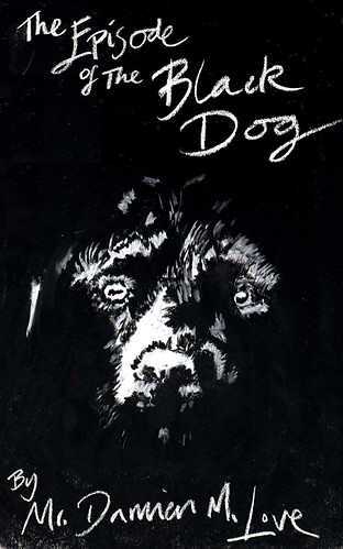 Damien M Love, The Episode of the Black Dog