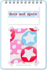 Dots & Spots