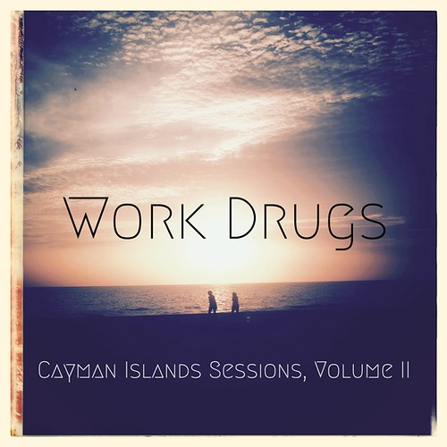 Work Drugs - Cayman Islands Sessions, Volume II