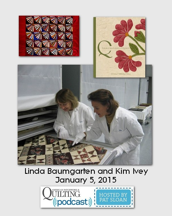American Patchwork and Quilting Pocast guests Kim Ivey and Linda Baumgarten Jan 2015
