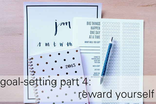 goal-setting part 4: reward yourself