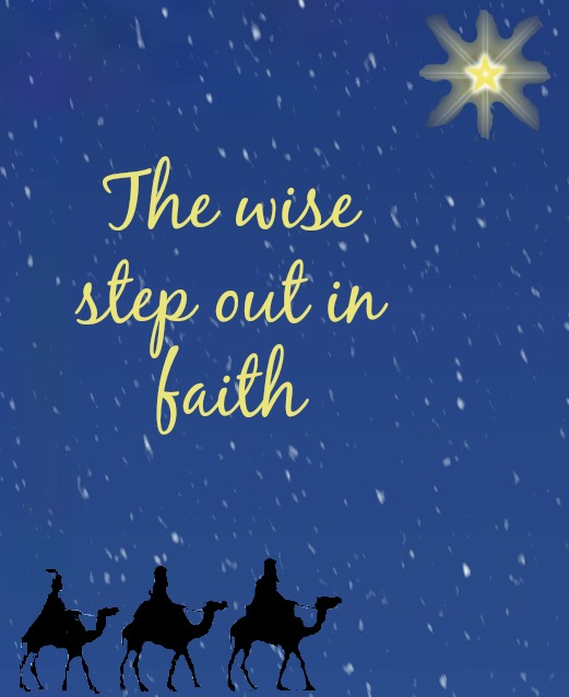 Graphic says - The wise step out in faith